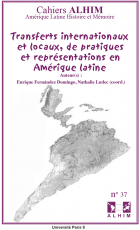 Transferts internationaux et locaux, de pratiques et représentations en Amérique latine