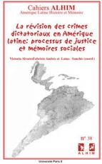 La révision des crimes dictatoriaux en Amérique latine: processus de justice et mémoires sociales