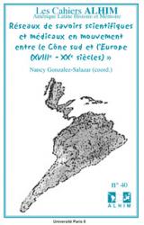 Réseaux de savoirs scientifiques et médicaux en mouvement entre le Cône sud et l'Europe (XVIIIe - XXe siècles)