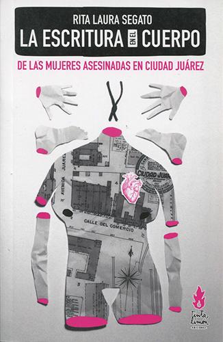 Resultado de imagen de la escritura en el cuerpo de las mujeres asesinadas en ciudad juárez