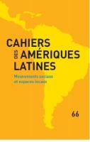 Cahiers des Amériques latines n°66 Mouvements sociaux et espaces locaux - couverture