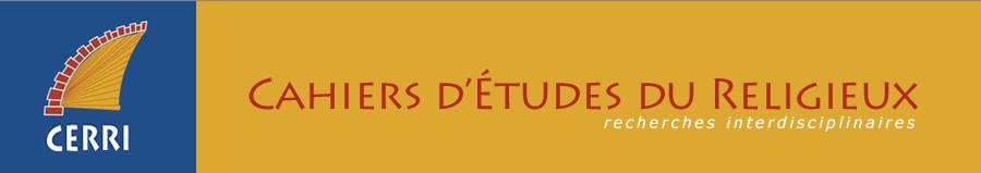 Cahiers d'études du religieux. Recherches interdisciplinaires