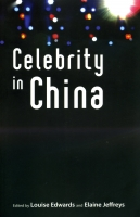 Edwards, Louise, Elaine Jeffreys (eds.), Celebrity in China