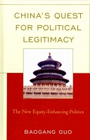 Guo Baogang, China's Quest for Political Legitimacy