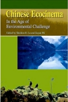 Sheldon H. Lu and Jiayan Mi (eds.), Chinese Ecocinema in the Age of Environmental