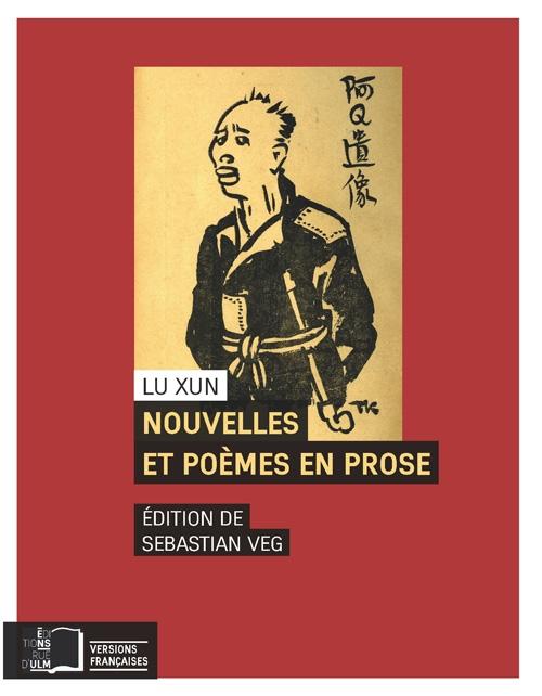 Lu Xun Nouvelles Et Poèmes En Prose Short Stories And