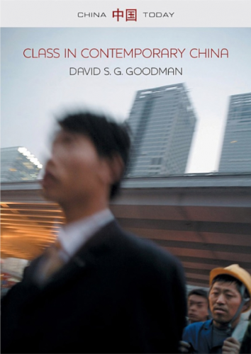 David S  G  Goodman, Class in Contemporary China,