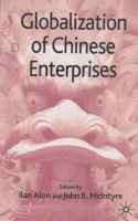 Ilan Alon and John R. McIntyre (eds), Globalization of Chinese Enterprises
