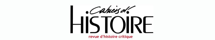 Cahiers d'histoire. Revue d'histoire critique