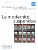 La modernité suspendue
