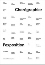 Chorégraphier l'exposition = Choreographing Exhibitions