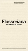 Flusseriana: An Intellectual Toolbox