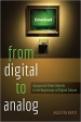 From Digital to Analog: Agrippa and other Hybrids in the Beginnings of Digital Culture