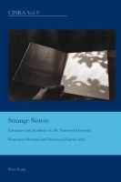 Strange Sisters. Literature and Aesthetics in the Nineteenth Century. Eds. Francesca Orestano and Francesca Frigerio