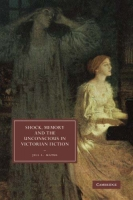 Jill L. MATUS, Shock, Memory and the Unconscious in Victorian Fiction