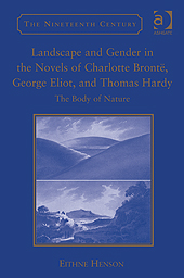 Eithne Henson, Landscape and Gender in the Novels of Charlotte Brontë, George Eliot, and Thomas Hardy