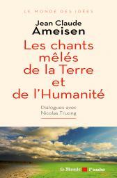 Jean Claude Ameisen, 2015, Les chants mêlés de la Terre et