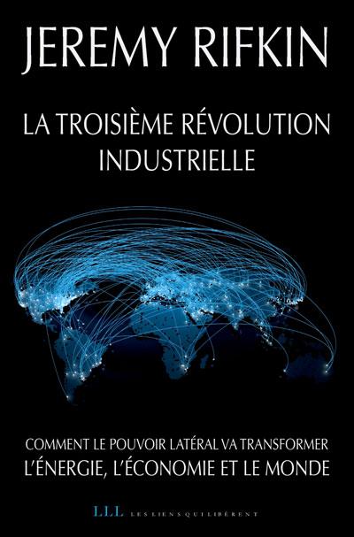 Jeremy Rifkin La Troisième Révolution Industrielle Comment