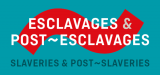 Esclavages & Post-esclavages. Slaveries & Post-Slaveries