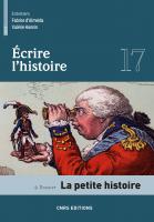 Écrire l'histoire, n° 17, La petite histoire, 2017