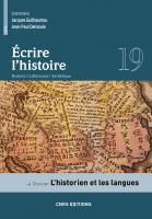 Écrire l'histoire, n°19, L'historien et les langues, 2019