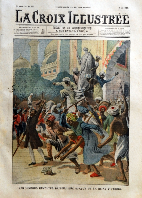 "7. French newspaper (1907) captioned ""Rebellious Hindus breaking a statue of Queen Victoria"