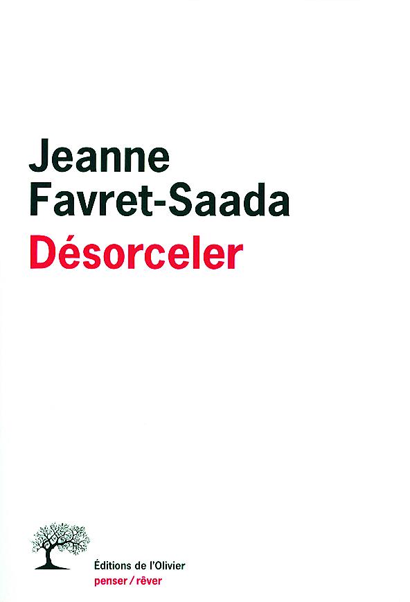 Jeanne Favret-Saada - Désorceler