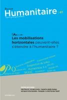 Humanitaire 41 | Les mobilisations horizontales peuvent-elles s'étendre à l'humanitaire ?