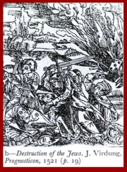 Fig.19. Massacre des juifs, J. Virdung, Prognosticon, 1521, British Library, C130bb16, fol. C. (in Eric Zafran, « Saturn and the Jews », Journal of the Warburg and Courtauld Institutes, 1979, vol. 42, p. 16-27, 9 pl.).