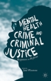 Mental Health, Crime and Criminal Justice