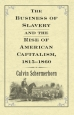 Business of Slavery and the Rise of American Capitalism, 1815–1860
