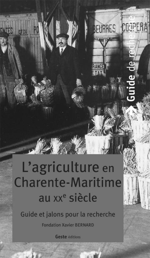 Michel Coutelle (Coord.), L'Agriculture En Charente-Maritime Au Xxe