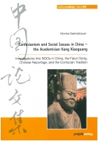 Monika Gaenssbauer, Confucianism and Social Issues in China—The Academician Kang Xiaoguang: Investigations Into NGOs in China, the Falun Gong, Chinese Reportage, and the Confucian Tradition