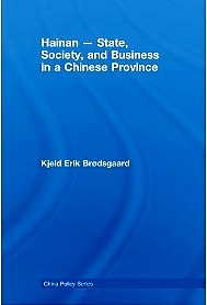 Erik Kjeld Brødsgaard, Hainan – State, Society, and Business in a Chinese Province