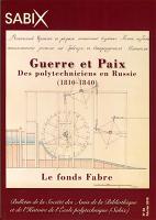 Guerre et Paix. Des polytechniciens en Russie (1810-1840)