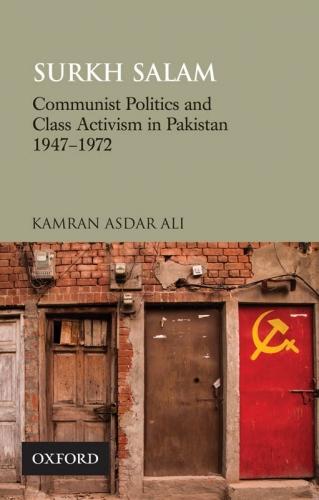 Kamran Asdar Ali, Surkh Salam: Communist Politics and Class Activism