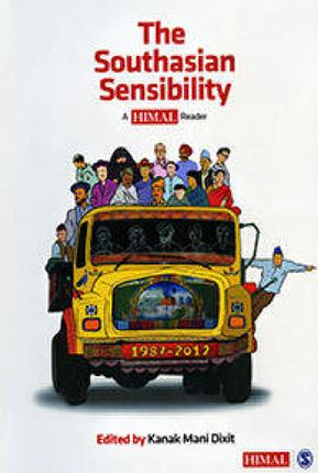 Cover of The Southasian Sensibility: A Himal Reader, edited by Kanak Mani Dixit (Dixit 2012).