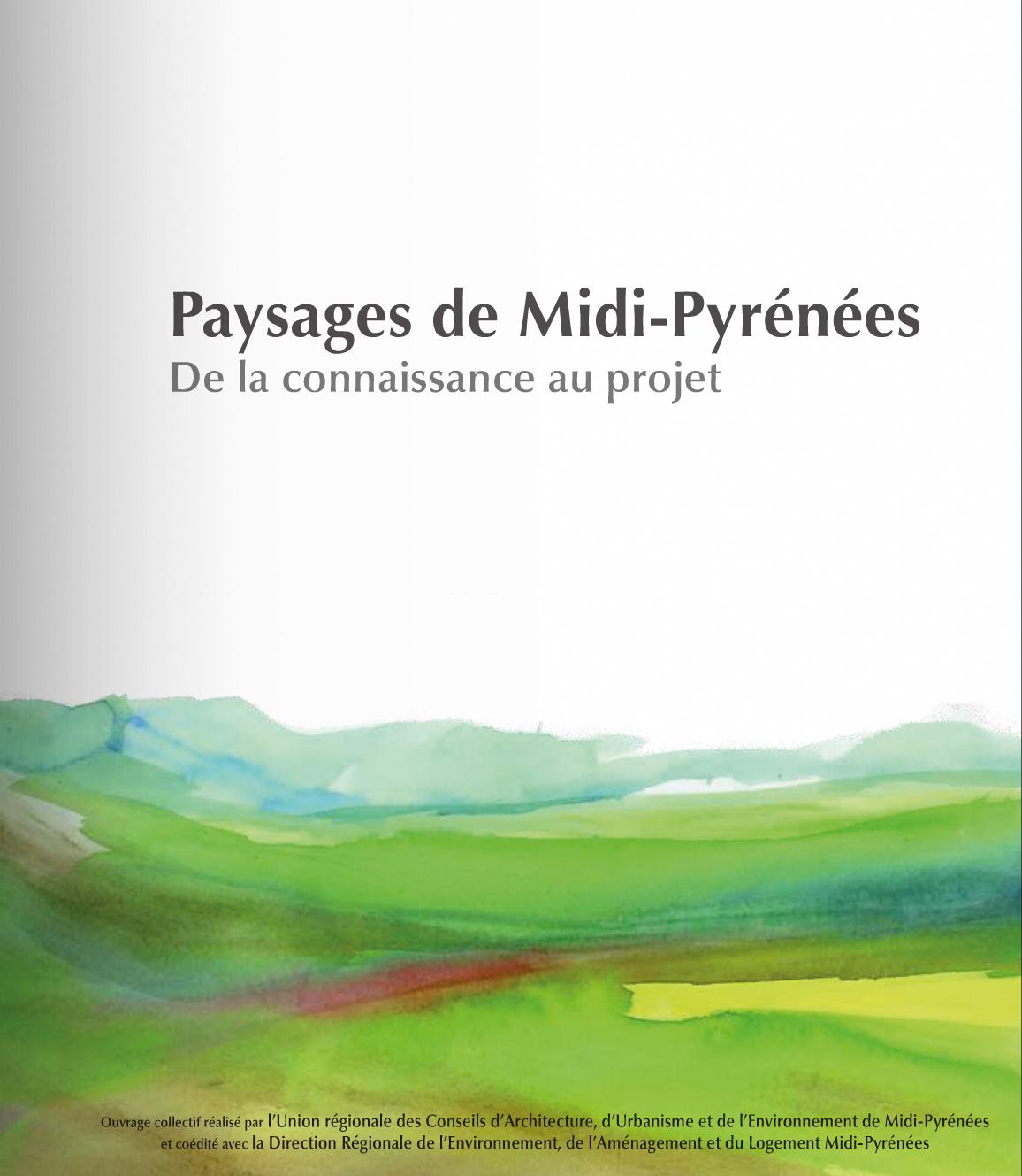 Architecte Paysagiste Midi Pyrénées paysages de midi-pyrénées. de la connaissance au projet