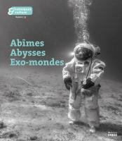 Couverture Abîmes, abysses, exo-mondes