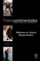 Transcontinentales 1 - Réforme et Grand Moyen-Orient