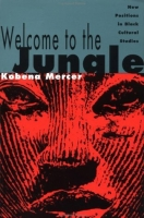 Kobena Mercer, Welcome to the Jungle: New Positions in Black Cultural Studies - couverture