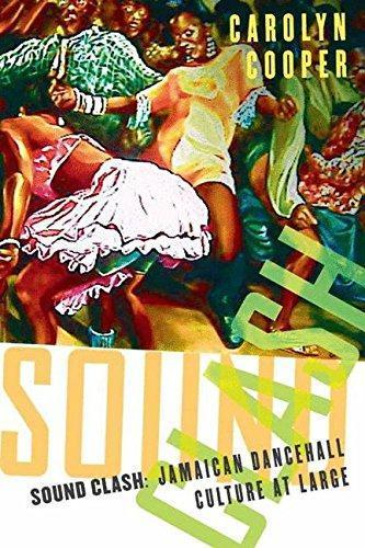 Carolyn Cooper, Sound Clash: Jamaican Dancehall Culture at Large