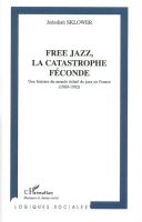 Free jazz, la catastrophe féconde - couverture